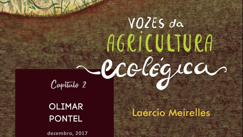 Vozes da Agricultura Ecológica – Cap. 2: Olimar Pontel