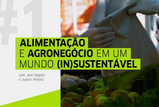 Conversas Cidadãs estreia em 2021 discutindo Alimentação e Agronegócio